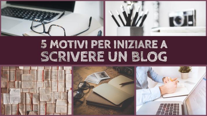 5 Motivi per iniziare un blog